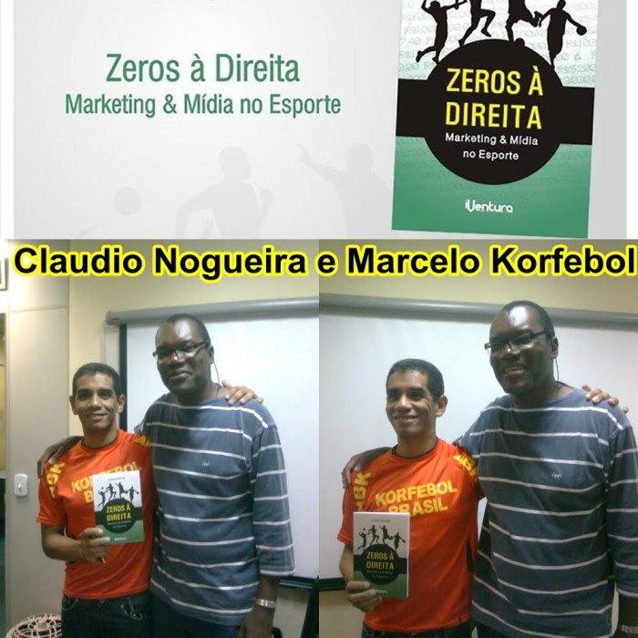 CLAUDIO NOGUEIRA E MARCELO KORFEBOL